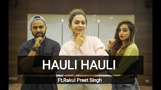 HAULI HAULI | Ft. Rakul Preet Singh | Tejas & Ishpreet | Dancefit Live