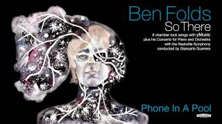 """Video thumbnail of """"Ben Folds - Phone In A Pool [So There Full Album]"""""""