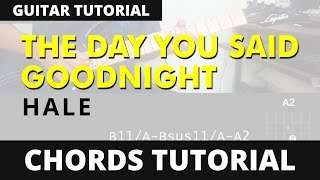The Day You Said Goodnight - Hale Guitar CHORDS Tutorial