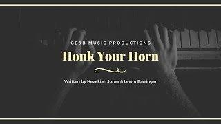 """""""Honk Your Horn"""" By Hezekiah Jones & Lewin Barringer"""