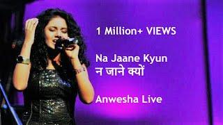 Na Jaane Kyun || Chhoti Si Baat || ANWESHA's Best Live Concert || Full HD