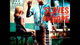 Slaves On Dope - Inches From The Mainline (Full Album)