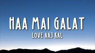 Haan Main Galat Lyrics - Love Aaj Kal Ft. Arijit   - YouTube