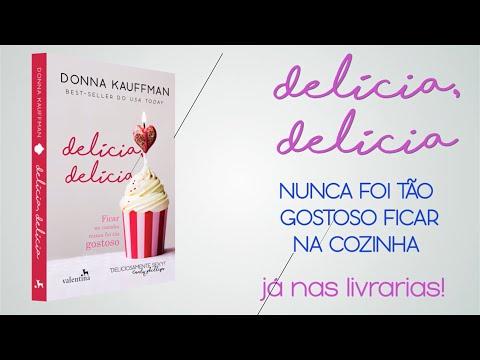 Delícia, Delícia | Donna Kauffman | BookTrailer