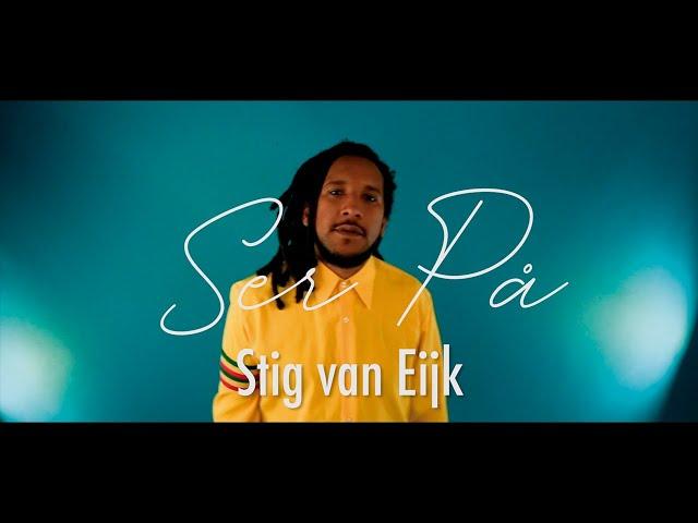 Stig van Eijk – Ser på