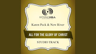 All for the Glory of Christ (Low Key Performance Track Without Background Vocals)
