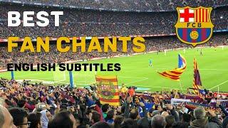 Best FC Barcelona Fan Chants | Translation | 2019 || HD