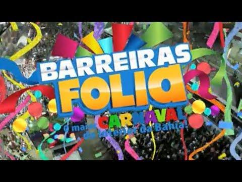 Barreiras Folia 2018 - Carnaval de 2018 em Barreiras - BA
