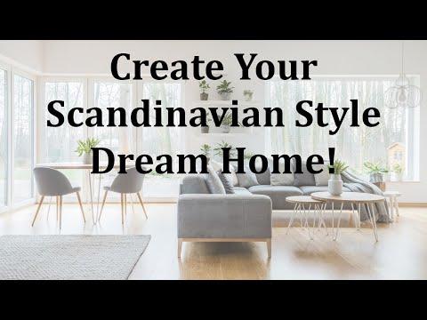 Create your Scandinavian Style Dream Home