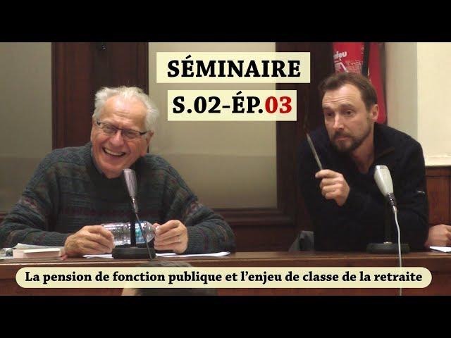 Vidéo, Séminaire Mensuel Décembre 2018 - Les régimes de retraite entre salaire continué et revenu différé