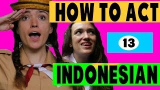 How To Act Indonesian #13