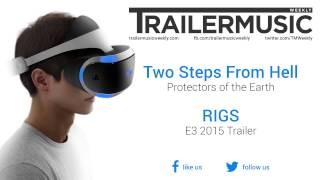 RIGS - E3 2015 Trailer Music (Two Steps From Hell - Protectors of the Earth)