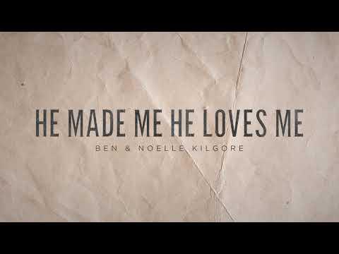 He Made Me He Loves Me