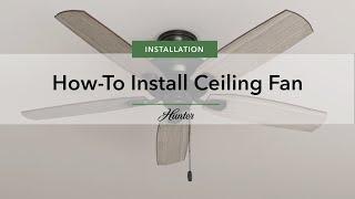 How to Install a Ceiling Fan   Hunter Fan Company
