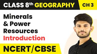 Minerals And Power Resources | Introduction | Geography | Class 8th | Magnet Brains