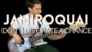 JAMIROQUAI   (DON'T) GIVE HATE A CHANCE Bass Cover