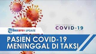 Ditolak 10 Rumah Sakit Rujukan, Warga Penderita Covid-19 di Depok Meninggal Dunia di Taksi Online