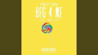 Beg 4 Me