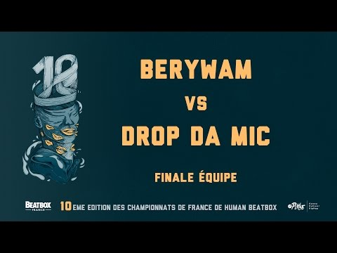 BERYWAM vs DROPDAMIC • Final Team •2016 FRENCH BEATBOX CHAMPIONSHIP