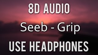 Seeb, Bastille   Grip | (8D Audio)
