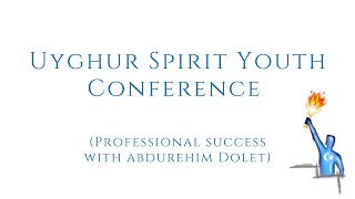 Professional Success with Abdurehim Dolet – USY Conference in Uyghur