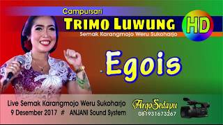 EGOIS Dangdut Koplo Terbaru Campursari Trimo Luwung Sukoharjo