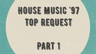 House Music '97 (Top Request) Part 1
