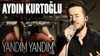 Aydın Kurtoğlu - Yandım Yandım  (JoyTurk Akustik)