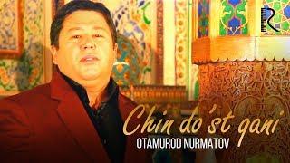 Otamurod Nurmatov - Chin do'st qani | Отамурод Нурматов - Чин дуст кани