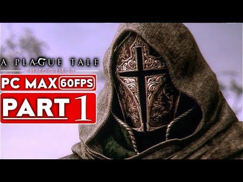 A PLAGUE TALE INNOCENCE Gameplay Walkthrough Part 1 [1080p HD 60FPS PC] - No Commentary