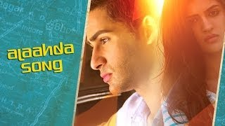 Alaahda - Song Video - Lekar Hum Deewana Dil