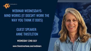 Mind works (it's doesn't work the way you think it does) with Anne Thistleton