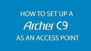 TP-Link AC1900 Wi-Fi Dual Band Gigabit Router (Archer C9) Access Point Mode Setup Tutorial Video