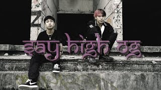 OG-ANIC x HIGHHOT : SAY HIGH OG [official MV]