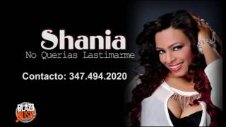 Shania - No Querias Lastimarme (Salsa)
