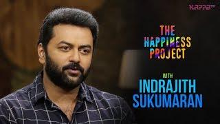 Indrajith Sukumaran - The Happiness Project - Kappa TV