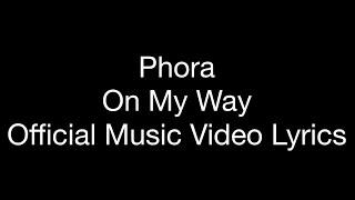 Phora   On My Way (Official Music Video Lyrics)