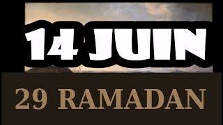 29 Ramadan (14 juin 2018)