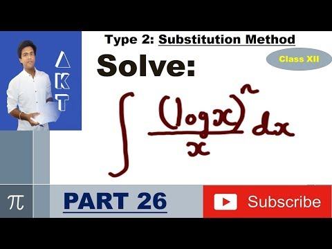 Integration Type 2 : Substitution Method : Part 26