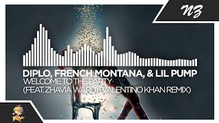 Diplo, French Montana, & Lil Pump - Welcome To The Party (feat. Zhavia Ward) (Valentino Khan Remix)