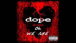 Dope - We Are   ( No Regrets ) + Lyrics