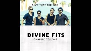 "Divine Fits ""Chained To Love"""