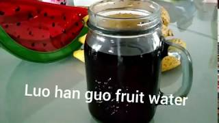 How to make luo han guo fruit water