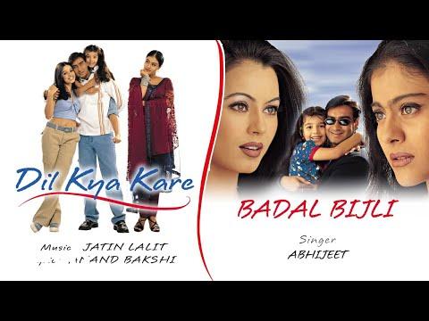 Badal Bijli Best Audio Song - Dil Kya Kare|Ajay Devgan|Kajol|Mahima|Abhijeet|Jatin Lalit