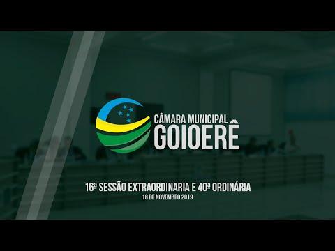 16ª sessão Extraordinária e 40ª Ordinária - 2019