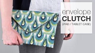 DIY Envelope Clutch (iPad/Tablet Case) - Free Pattern