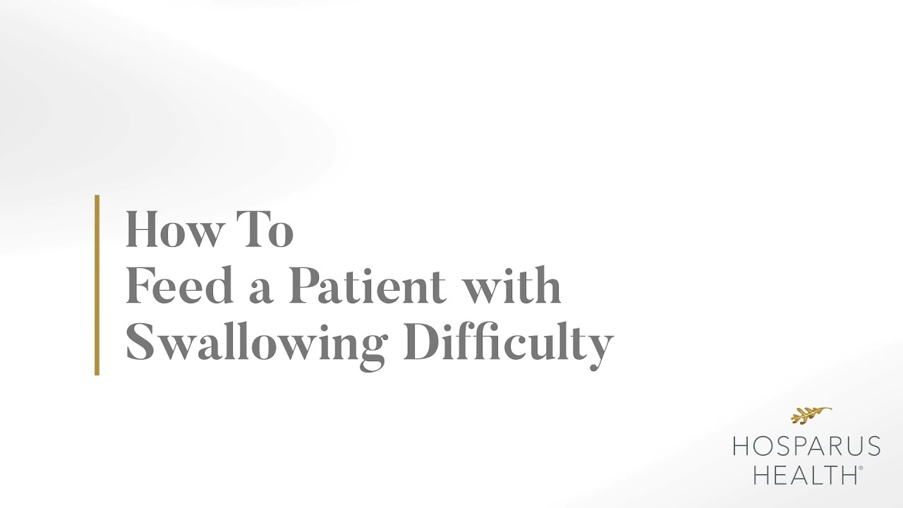 How to Feed a Patient with Difficulty Swallowing/Dysphagia