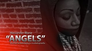 "Alexander Blane ""Angels"" directed by @mudwingmedia"