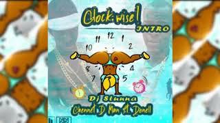Chennet D Man Ft Donnel - Clockwise (Dj Stunna Intro) June 2018
