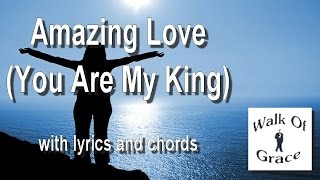 Amazing Love (Chris Tomlin / Newsboys Song) with Lyrics and Chords